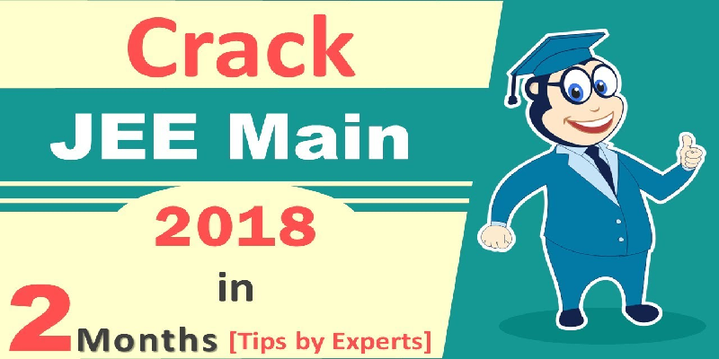 How to crack for JEE Main/Advanced 2018 in 2 months