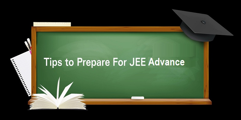 Tips To Prepare For JEE Advanced