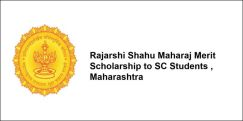 Rajarshi Shahu Maharaj Merit Scholarship to SC Students , Maharashtra 2018, Class 12